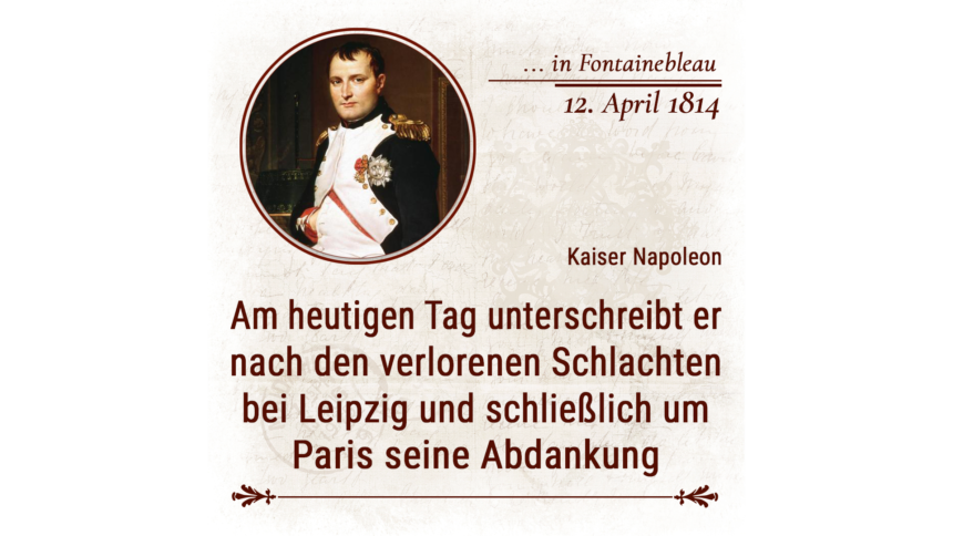 12. April 1814 in Fontainebleau
